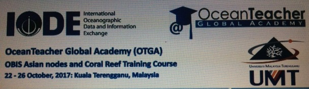 22 - 26 Oct 2017  OTGA-INOS/UMT Training Course: OBIS Asian nodes and Coral Reef Training Course