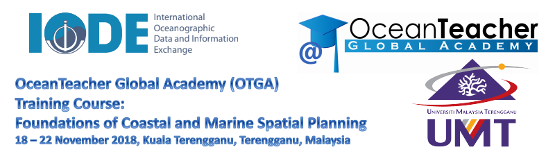 18 - 22 November 2018:  OTGA-INOS/UMT Training Course: Foundations of Coastal and Marine Spatial Planning, Kuala Terengganu, Malaysia